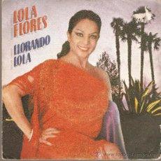 Discos de vinilo: LOLA FLORES , LLORANDO LOLA. Lote 33815384
