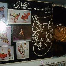 Discos de vinilo: BALLET FOLKLORICO DE MEXICO LP CANCIONES TRADICIONALES MEXICO. Lote 33851208