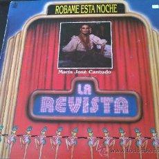 Discos de vinilo: MARÍA JOSÉ CANTUDO, LA REVISTA. RÓBAME ESTA NOCHE - LP DE VINILO. Lote 33856128