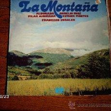 Discos de vinilo: LA MONTAÑA - ALBORADA- AURELIO RUIZ- PILAR AHUMADA - ESTHER MONTES - FRANCISCO SOLABER. Lote 33904794