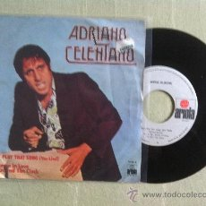 "Discos de vinilo: 7"" ADRIANO CELENTANO-DON'T PLAY THAT SONG. Lote 33885782"