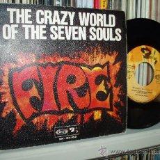 Discos de vinilo: THE SEVEN SOULS SINGLE FIRE (THE CRAZY WORLD OF ARTHUR BROWN) TOP MOD SOUL SPAIN EX+. Lote 33923020