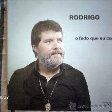 Discos de vinilo: RODRIGO - O FADO QUE EU CANTO. Lote 33973826