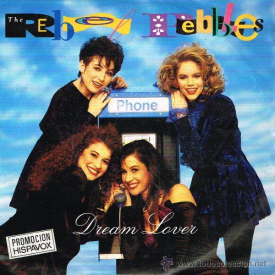 THE REBEL PEBBLES - DREAM LOVER / PARTY TIME - SINGLE 1991 (Música - Discos - Singles Vinilo - Pop - Rock Extranjero de los 90 a la actualidad)