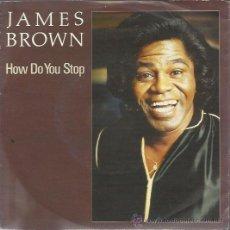 Discos de vinilo: JAMES BROWN - HOW DO YOU STOP / HOUSE OF ROCK - SINGLE CBS ALEMANIA 1986. Lote 33973288