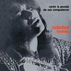 Discos de vinilo: SOLEDAD BRAVO - CANTO LA POESÍA DE MIS COMPAÑEROS. Lote 33974475