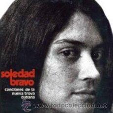 Discos de vinilo: SOLEDAD BRAVO - CANCIONES DE LA NUEVA TROVA CUBANA. Lote 33974495