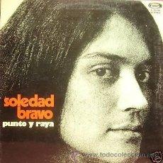 Discos de vinilo: SOLEDAD BRAVO - PUNTO Y RAYA. Lote 33974569