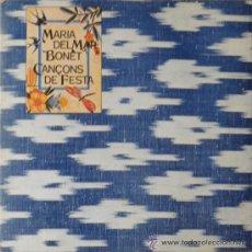 Discos de vinilo: MARIA DEL MAR BONET - CANÇONS DE FESTA. Lote 33974983