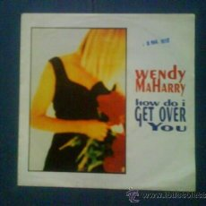 Discos de vinilo: WENDY MAHARRY HOW DO I GET OVER YOU. Lote 33995541