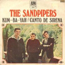 Discos de vinilo: MUSICA GOYO - SINGLE VINILO - THE SANDPIPERS - KUM BA YAH -*CC99. Lote 34008685