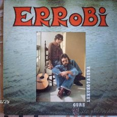 Discos de vinilo: ERROBI - GURE LEKUKOTASUNA - EDITADO EN BAIONA , ORIGINAL. Lote 34013616