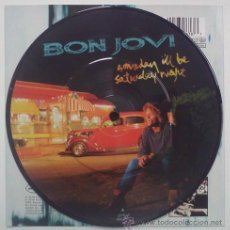 Discos de vinilo: BON JOVI SOMEDAY I'LL BE SATURDAY NIGHT 45 PICTURE DISC SINGLE VINILO. Lote 53260092