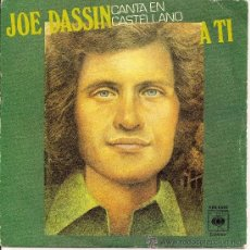 Dischi in vinile: JOE DASSIN-SINGLE A TI- EN ESPAÑOL. Lote 34029657