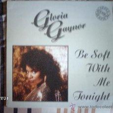 Discos de vinilo: GLORIA GAYNOR - BE SOFT WITH ME TONIGHT. Lote 34037518