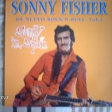 Discos de vinilo: SONNY FISHER - DE NUEVO ROCK ´N´ROLL VOL.2 -SONNY IN SPAIN . Lote 34053530
