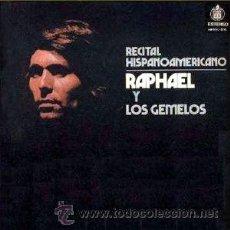 Discos de vinilo: RAPHAEL Y LOS GEMELOS. Lote 34032741