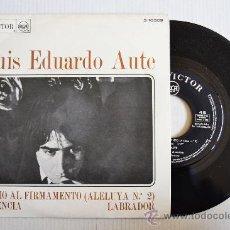 Discos de vinilo: LUIS EDUARDO AUTE - CLAMO AL FIRMAMENTO/AUSENCIA-LABRADOR (RCA SINGLE 1968) ESPAÑA. Lote 34049075