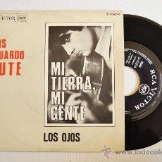 Discos de vinilo: LUIS EDUARDO AUTE - MI TIERRA MI GENTE/OJOS (RCA SINGLE 1967) ESPAÑA. Lote 34049234