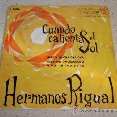 Discos de vinilo: LOS HERMANOS RIGUAL (CUANDO CALIENTA EL SOL - BESITO EN CHA CHA CHA - NECESITO UN AMORCITO - UNA MI. Lote 34050847