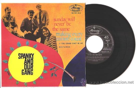 EP SPANKY AND OUR GANG - SUNDAY WILL NEVER BE THE SAME/DISTANCE/MAKING EVERY MINUTE COUNT/... ESPAÑA (Música - Discos de Vinilo - EPs - Pop - Rock Internacional de los 50 y 60)