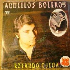 Discos de vinilo: ROLANDO OJEDA - AQUELLOS BOLEROS - EXPLOSION-CFE ME-34130 - 1978. Lote 34065360