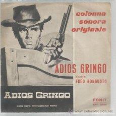 Discos de vinilo: SINGLE ADIOS GRINGO - FRED BONGUSTO (BANDA SONORA). Lote 34071755