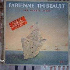 Discos de vinilo: FABIENNE THIBEAULT -LES CHANTS AIMES - VOL 1. Lote 34085108