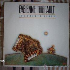 Discos de vinilo: FABIENNE THIBEAULT - LES CHANTS AIMES - VOL 2. Lote 34085126