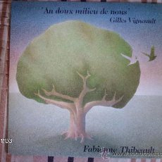 Discos de vinilo: FABIENNE THIBEAULT - AU DOUX MILIEU DE NOUS. Lote 34085142
