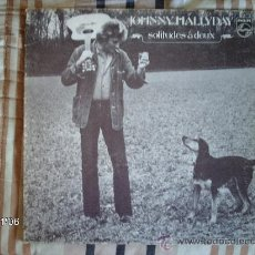 Discos de vinilo: JOHNNY HALLYDAY - SOLITUDES A DEUX . Lote 34107742