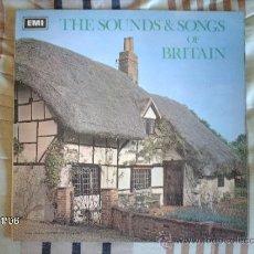 Discos de vinilo: THE SOUNDS & SONGS OF BRITAIN . Lote 34116382