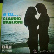 Discos de vinilo: CLAUDIO BAGLIONI / E TU ... / CHISSA' SE MI PENSI (SINGLE 74) PEPETO. Lote 34103605