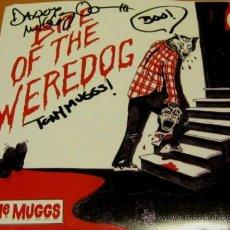 Discos de vinilo: THE MUGGS - BITE OF THE WEREDOG / LEANIN BLUES - SINGLE - SUPER RARE - FIRMADO GRUPO - N MINT. Lote 34108442
