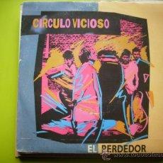 Discos de vinilo: CIRCULO VICIOSO. EL PERDEDOR+ SABES QUE HOY NO ES TU DIA/ WEA 1987.SINGLE PEPETO. Lote 34121153