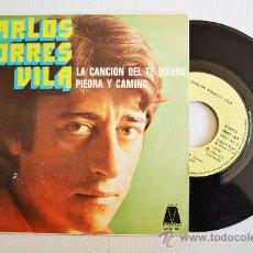 Discos de vinilo: CARLOS TORRES VILA - LA CANCION DEL TE QUIERO/PIEDRA Y CAMINO (MICROFON SINGLE 1972) ESPAÑA. Lote 34128488
