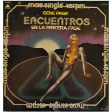 Discos de vinilo: GENE PAGE - ENCUENTROS EN LA TERCERA FASE - MAXI SINGLE ESPAÑOL DE 12 PULGADAS RARO. Lote 34130242