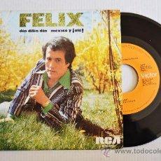 Discos de vinilo: FELIX - DIN DILIN DIN/MEXICO Y OLE ¡¡NUEVO!! (RCA SINGLE 1976) ESPAÑA. Lote 34130421