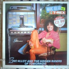 Discos de vinilo: MARC BOLAN AND T-REX - ZINC ALLOY AND THE HIDDEN RIDERS OF TOMORROW. Lote 34139666