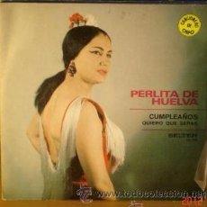 Discos de vinilo: PERLITA DE HUELVA - CUMPLEAÑOS / QUIERO QUE SEPAS - SINGLE BELTER 1971 -. Lote 47370384