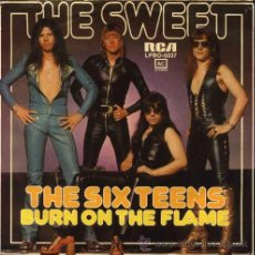 Discos de vinilo: THE SWEET ··· THE SIX TEENS / BURN ON THE FLAME - (SINGLE 45 RPM). Lote 34149741