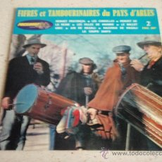 Discos de vinilo: FIFRES ET TAMBOURINAIRES DU PAYS D'ARLES (MENUET PROVENÇAL - LES CORDELLES - LE BALLET GREC -.... Lote 34152622