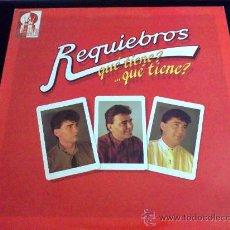 Discos de vinilo: REQUIEBROS, QUÉ TIENE QUÉ TIENE - LP. Lote 34170515