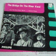 Discos de vinilo: 'THE BRIDGE ON THE RIVER KWAI' (THE RIVER KWAI MARCH - COLONEL BOGEY - NICHOLSON'S VICTORY - FINAL. Lote 34172053