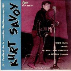 Discos de vinilo: KURT SAVOY - III FESTIVAL CANCION MEDITERRANEA 1961 - NOCHE + 3 - EP SPAIN - PRACTICAMENTE NUEVO. Lote 34181801