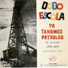 Discos de vinilo: DODO ESCOLA Y SU CONJUNTO - YA TENEMOS PETROLEO + 3 - EP SPAIN 1964 - EX / EX. Lote 34183103