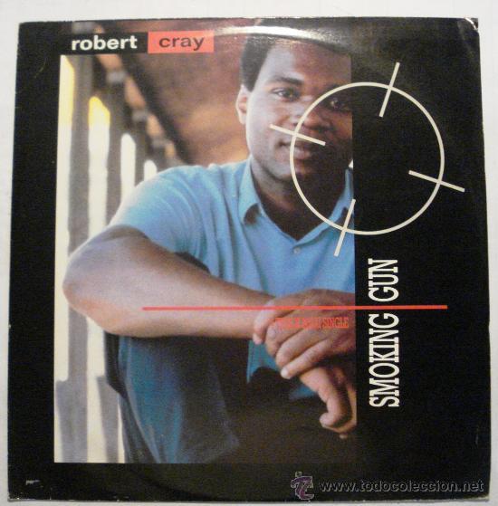 ROBERT CRAY - SMOKING GUN - (Música - Discos de Vinilo - Maxi Singles - Jazz, Jazz-Rock, Blues y R&B)