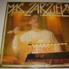 Discos de vinilo: LP MAS ZARZUELA, LUÍS COBOS DIRIGE THE ROYAL PHILHARMONIC ORCHESTRA. Lote 34194124