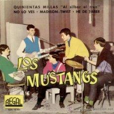 Discos de vinilo: LOS MUSTANGS - QUINIENTAS MILLAS - NO LO VES ( TWIST ) + 2 - EP SPAIN 1962 - VG+ / VG+. Lote 34199776
