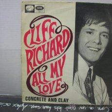 Vinyl-Schallplatten - CLIFF RICHARD - ALL MY LOVE / CONCRETE AND CLAY - EDICION ESPAÑOLA - EMI 1968 - 34204829